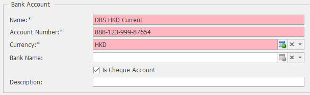 Bank Account  Name: *  Account Number:*  Currency:*  Bank Name:  Description:  Das HKD current  888-123-999-87654  Z] Is Cheque Account